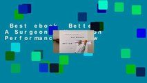 Best ebook  Better: A Surgeon s Notes on Performance  Review