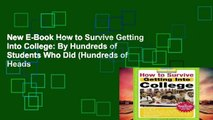 New E-Book How to Survive Getting Into College: By Hundreds of Students Who Did (Hundreds of Heads