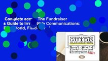 Complete acces  The Fundraiser s Guide to Irresistible Communications: Real-World, Field-tested
