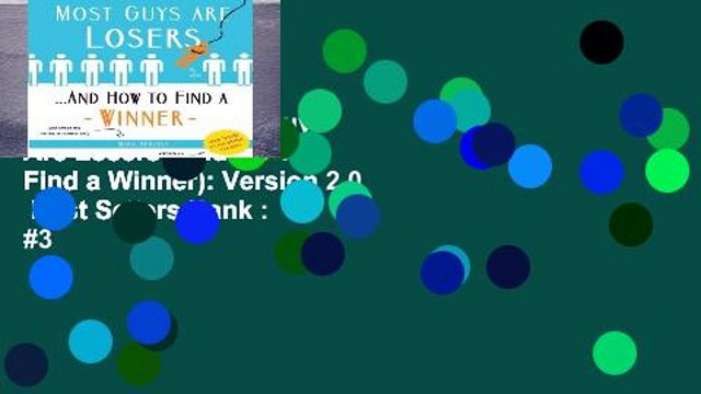 Full version  Most Guys Are Losers (And How to Find a Winner): Version 2.0  Best Sellers Rank : #3