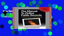 New Releases The Manual to Online Public Records: The Researcher s Tool to Online Resources of