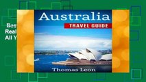 Best ebook  Australia Travel Guide: The Real Travel Guide From The Real Traveler. All You Need To