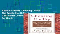 About For Books  Choosing Civility: The Twenty-Five Rules of Considerate Conduct  For Kindle