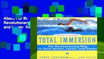 About For Books  Total Immersion: The Revolutionary Way To Swim Better, Faster, and Easier  Review