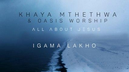 Khaya Mthethwa - Igama Lakho