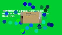 New Releases Carceral Humanitarianism: Logics of Refugee Detention (Forerunners: Ideas First)