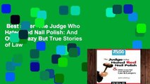 Best seller  The Judge Who Hated Red Nail Polish: And Other Crazy But True Stories of Law