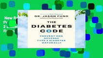 New Releases The Diabetes Code: Prevent and Reverse Type 2 Diabetes Naturally  Review