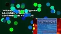 Best ebook  Experiencing Politics: A Legislator s Stories of Government and Health Care