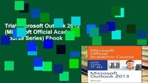 Trial Microsoft Outlook 2013 (Microsoft Official Academic Course Series) Ebook