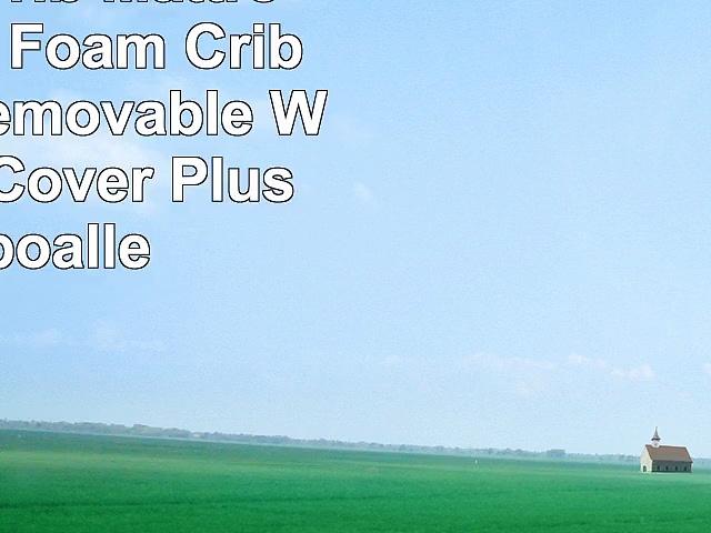 My First Crib Mattress Memory Foam Crib Mattress Removable Waterproof Cover Plush