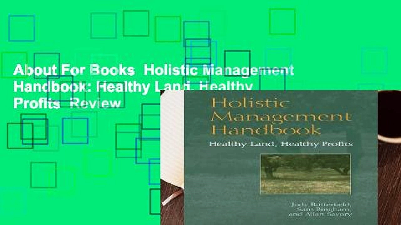 About For Books  Holistic Management Handbook: Healthy Land, Healthy Profits  Review