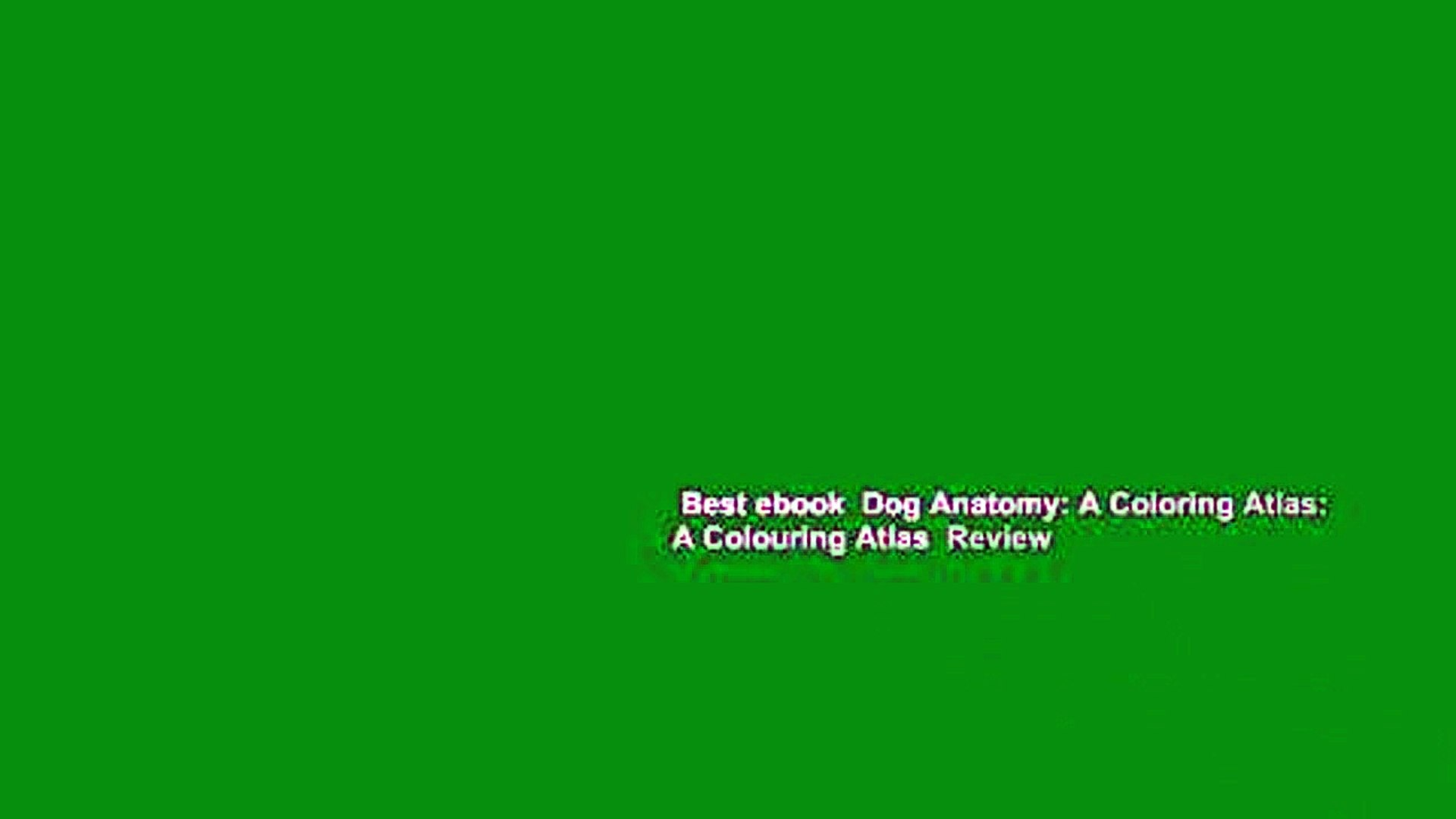 Best ebook Dog Anatomy: A Coloring Atlas: A Colouring Atlas Review