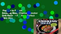 Popular to Favorit  Smoking Meat: Charcoal Smoker Grill Recipes For Your Perfect BBQ (Weber