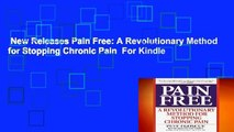 New Releases Pain Free: A Revolutionary Method for Stopping Chronic Pain  For Kindle