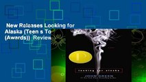 New Releases Looking for Alaska (Teen s Top 10 (Awards))  Review