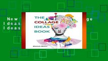 New Releases The Collage Ideas Book (The Art Ideas Books)  Unlimited