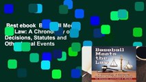 Best ebook  Baseball Meets the Law: A Chronology of Decisions, Statutes and Other Legal Events
