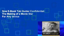 New E-Book Tab Hunter Confidential: The Making of a Movie Star For Any device