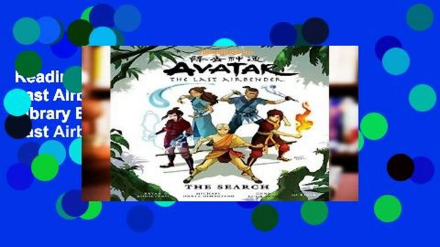 Reading Full Avatar: The Last Airbender - The Search Library Edition (Avatar: The Last Airbender