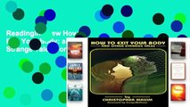 Readinging new How To Exit Your Body: and Other Strange Tales For Kindle