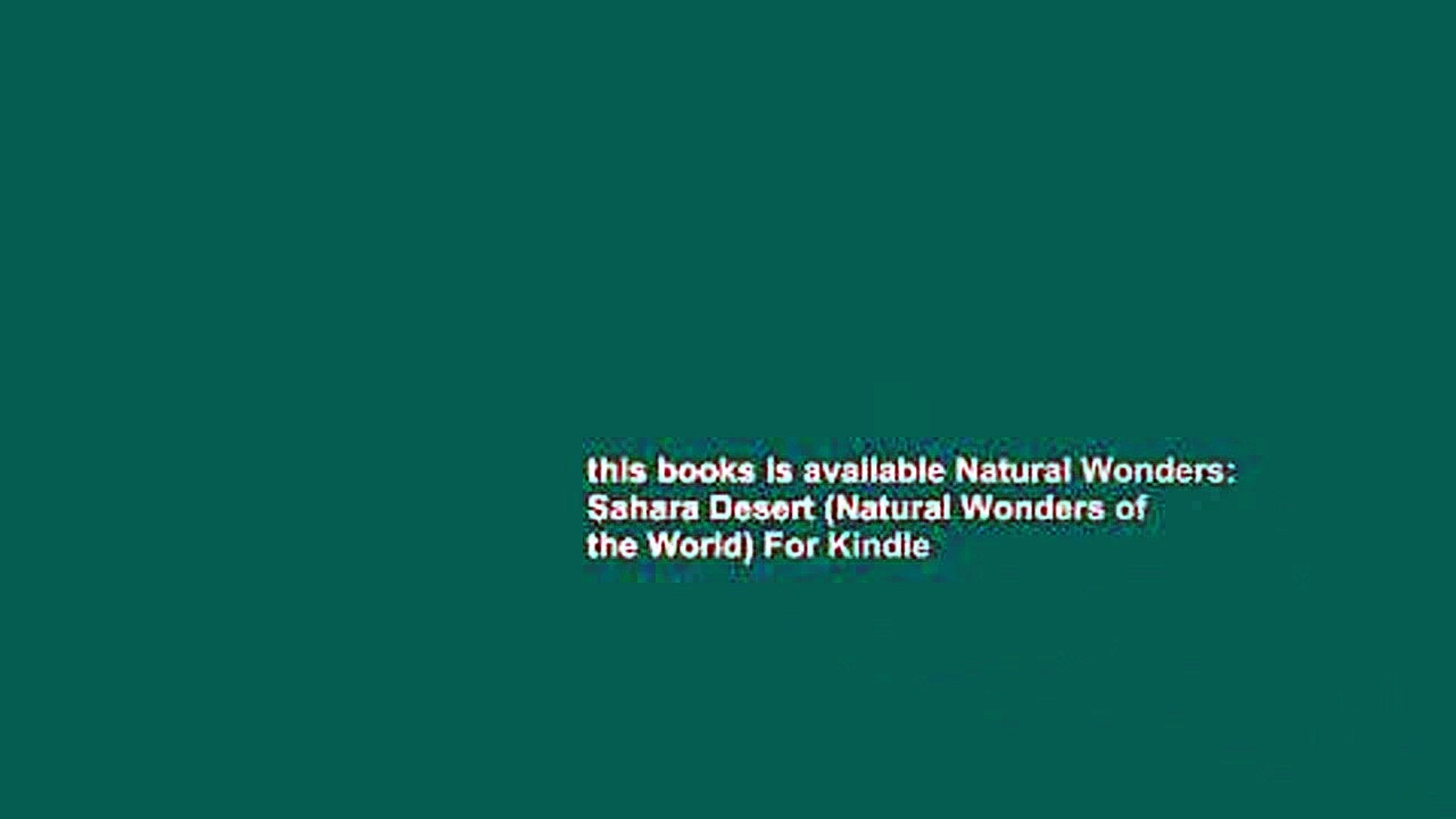 this books is available Natural Wonders: Sahara Desert (Natural Wonders of the World) For Kindle