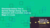D0wnload Online This Is Service Design Doing: Using Research and Customer Journey Maps to Create