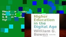 View Higher Education in the Digital Age (The William G. Bowen Memorial Series in Higher