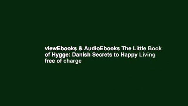 viewEbooks & AudioEbooks The Little Book of Hygge: Danish Secrets to Happy Living free of charge