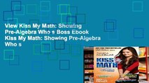 View Kiss My Math: Showing Pre-Algebra Who s Boss Ebook Kiss My Math: Showing Pre-Algebra Who s