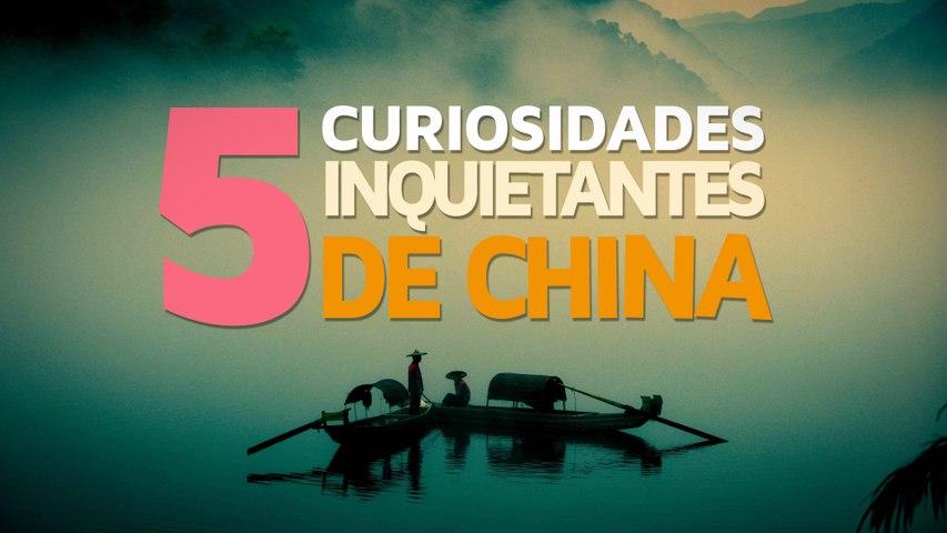 5 Curiosidades inquietantes de China    Descúbrelas