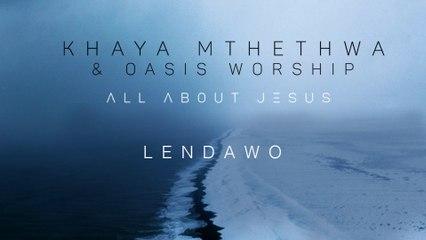 Khaya Mthethwa - Lendawo