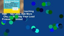Digital book  The Coaching Habit: Say Less, Ask More   Change the Way Your Lead Forever Unlimited