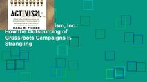Digital book  Activism, Inc.: How the Outsourcing of Grassroots Campaigns Is Strangling