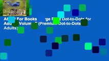 About For Books  Large Print Dot-to-Dots for Adults: Volume 7 (Premium Dot-to-Dots for Adults)