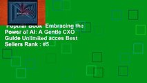 Popular Book  Embracing the Power of AI: A Gentle CXO Guide Unlimited acces Best Sellers Rank : #5