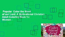 Popular  Color the Word of our Lord: A Motivational Christian Adult Coloring Book for Women -