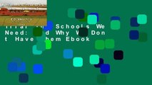 Trial The Schools We Need: And Why We Don t Have Them Ebook
