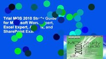 Trial MOS 2010 Study Guide for Microsoft Word Expert, Excel Expert, Access, and SharePoint Exams
