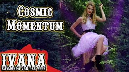 Ivana Raymonda - Cosmic Momentum (Original Song & Official Music Video) 4k