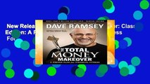 New Releases The Total Money Makeover: Classic Edition: A Proven Plan for Financial Fitness  For