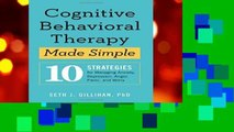 Best ebook  Cognitive Behavioral Therapy Made Simple: 10 Strategies for Managing Anxiety,