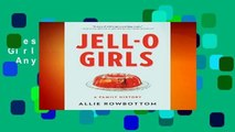 Best ebook  JELL-O Girls: A Family History  Any Format   deskripsi