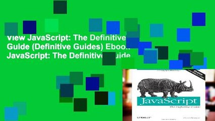 View JavaScript: The Definitive Guide (Definitive Guides