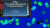View The Technological Classroom: A Blueprint for Success Ebook