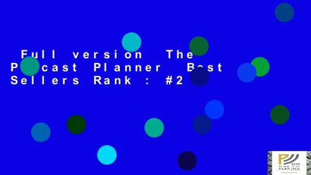 Full version  The Podcast Planner  Best Sellers Rank : #2