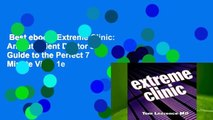 Best ebook  Extreme Clinic: An Outpatient Doctor s Guide to the Perfect 7 Minute Visit, 1e