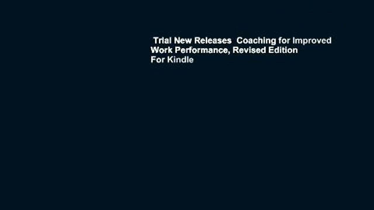 Trial New Releases  Coaching for Improved Work Performance, Revised Edition  For Kindle