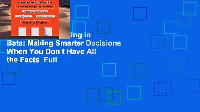 Best seller  Thinking in Bets: Making Smarter Decisions When You Don t Have All the Facts  Full