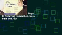 Popular to Favorit  TMJ Healing Plan: Ten Steps to Relieving Headaches, Neck Pain and Jaw